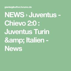 NEWS  › Juventus - Chievo 2:0 : Juventus Turin & Italien - News