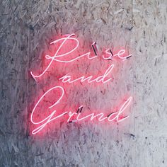 rise and grind - pink neon art - words to live by - image Jazlynn Mulyadinata - xjazlynn on vsco