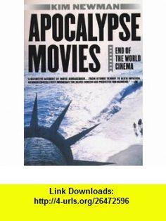 Apocalypse Movies (9780312253691) Kim Newman , ISBN-10: 0312253699  , ISBN-13: 978-0312253691 ,  , tutorials , pdf , ebook , torrent , downloads , rapidshare , filesonic , hotfile , megaupload , fileserve
