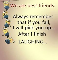 My minion, minions quotes, best friendship quotes, funny friendship, pictur Humor Minion, Funny Minion Memes, Minion Sayings, Funny Jokes, Minion Stuff, Funniest Jokes, Funny Insults, Funny School Jokes, Funny Food