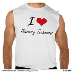 I love Pharmacy Technicians Sleeveless T-shirt Tank Tops