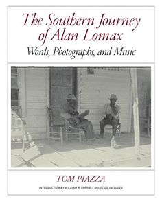 The Southern Journey of Alan Lomax: Words, Photographs, a... https://www.amazon.com/dp/0393081079/ref=cm_sw_r_pi_dp_x_p0e.xbR7HE3ZF