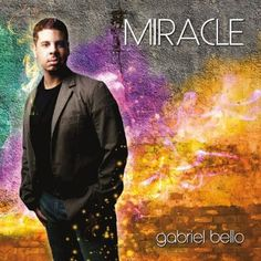 Gabriel Bello - Miracle