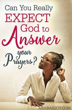 When you pray, do you expect God to answer your prayers? Read these thoughts on the key to praying.