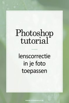 tutorial - lenscorrectie in je foto toepassen - Fotografille Photoshop Tutorial, Photoshop Design, Photoshop Actions, Lightroom, Shops, Photo Retouching, Photoshop Photography, Trending Videos, Glitch