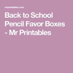 Back to School Pencil Favor Boxes - Mr Printables