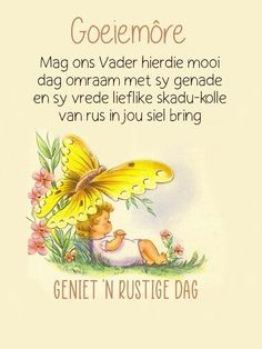 Saturday Morning Quotes, Good Morning Quotes, Lekker Dag, Afrikaanse Quotes, Goeie More, Good Morning Wishes, Words, Garden, Bob