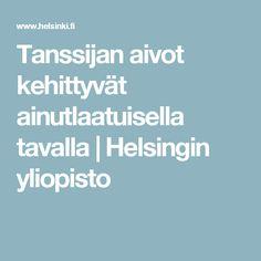 Tanssijan aivot kehittyvät ainutlaatuisella tavalla | Helsingin yliopisto