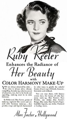 Max Factor Makeup -1935A  Ruby Keeler provides celebrity endorsement for Max Factor Color Harmony Make-Up. Text provides discussion of colors; image is from a photograph. Published in the July, 1935 issue of PHOTOPLAY.     Source: Charles Perrien  Restoration by: Charles Perrien.