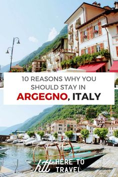 Argegno: 10 Reasons Why You Should Stay in Lake Como's Best Kept Secret