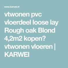 vtwonen pvc vloerdeel loose lay Rough oak Blond 4,2m2 kopen? vtwonen vloeren | KARWEI