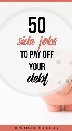 Pin it50 side jobs that will pay off your debt