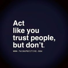 Act Like You Trust People..  via (ThinkPozitive.com)
