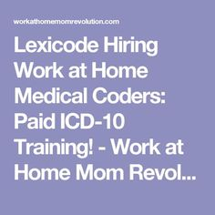 Lexicode Hiring Work at Home Medical Coders: Paid ICD-10 Training! - Work at Home Mom Revolution