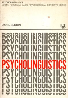 "Book cover for ""Psycholinguistics"". Interesting type usage and layout as well as colour makes for an effective cover."