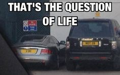 Funny pictures about The question of life. Oh, and cool pics about The question of life. Also, The question of life. Memes Humor, Funny Car Memes, Jokes, Really Funny, Funny Cute, Hilarious, Stupid Funny, Funny License Plates, Vanity Plate
