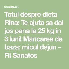 Totul despre dieta Rina: Te ajuta sa dai jos pana la 25 kg in 3 luni! Mancarea de baza: micul dejun – Fii Sanatos