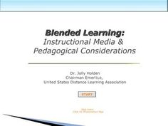 Developing A Blended Learning Strategy: Instructional Media & Pedagogical Considerations by jtholden, via Slideshare