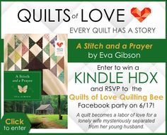 """A Stitch and a Prayer"" by Eva Gibson is the newest book in the Quilts of Love series. Enter to win a Kindle HDX and join the Quilts of Love authors on Facebook (June 17th) for a book chat, quilting tips & tricks, and fun giveaways too: books, gift certificates, and more!"