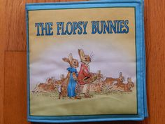 A personal favorite from my Etsy shop https://www.etsy.com/listing/271082706/childrens-cloth-book-the-flopsy-bunnies