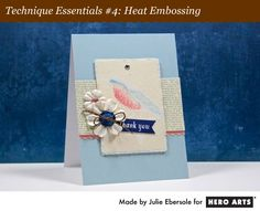 Hero Arts Techniques: Video:    Embossing on Canvas
