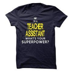 I am a TEACHER ASSISTANT T-Shirts, Hoodies, Sweatshirts, Tee Shirts (23$ ==► Shopping Now!)