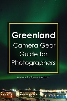 A photographer's guide to packing for Greenland. Practical tips for Arctic carry-on travel including a list of cameras, lenses and gear.   Geotraveler's Niche Travel Blog