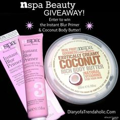 Enter to win an NSPA Beauty face primer & luxurious body butter at diaryofatrendaholic.com