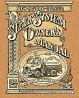 """LLOYD KAHN -  The SEPTIC SYSTEM OWNER""""S MANUAL (revised edition) """" What you don't know can hurt you ...here is the manual for your $ 30K septic system."""""""