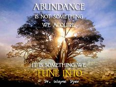 Dr. Wayne Dyer quote, impressive image as well.