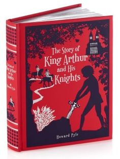 The Story of King Arthur and His Knights (Barnes & Noble Leatherbound Classics)