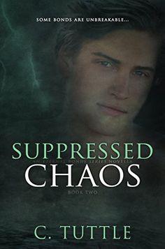 Suppressed Chaos (Eternal Bonds Book 2) by C. Tuttle https://www.amazon.com/dp/B01L47I3R4/ref=cm_sw_r_pi_dp_x_IMeZyb1BGCZJP