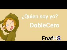 Se quien soy yo Doble cero/Edd00chan FNAFHS 2 - YouTube