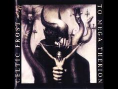 To Mega Therion (full album) by Celtic Frost