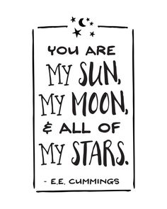 Printable Art, Love Quote, You are My Sun My Moon & All of My Stars, E.E. Cummings, Typography Quote Print, Digital Download, Printables