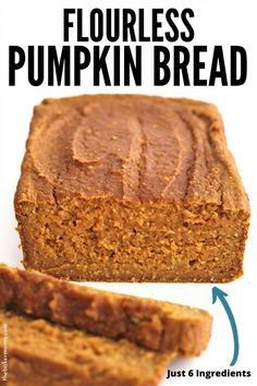 Flourless Pumpkin Bread is a great dessert to make and it only requires 6 ingredients! One easy fall dessert that is a healthy option. This pumpkin bread is sweetened naturally with maple syrup. Dessert Party, Fall Desserts, Low Carb Desserts, Crumpets, Flourless Bread, Flourless Chocolate, Baking Recipes, Dessert Recipes, Healthy Pumpkin Bread