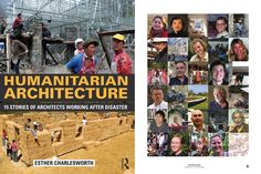 New release: Humanitarian Architecture - 15 Stories of Architects Working After Disaster by Esther Charlesworth features well-known and emerging designers working in post-disaster areas around the world.