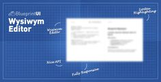 BlueprintUI Wysiwym Responsive Editor   http://codecanyon.net/item/blueprintui-wysiwym-responsive-editor/4823073?ref=damiamio       BlueprintUI Wysiwym Responsive Editor is a super simple fully featured jQuery Wysiwym Editor.    Plugin Features      Responsive Design – The layout adpats to the viewing environment with a tabbed layout for smaller devices.    Wysiwym Editor – Fully featured wysiwym editor comparable to stackoverflow one.      Ajax Loading – Load an existing markdown file with…