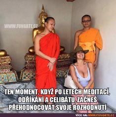 Ten moment, kdy po letech meditacích...