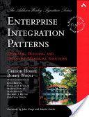 Enterprise Integration Patterns by Gregor Hohpe and Bobby Woolf