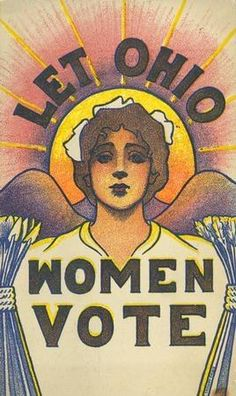 Let Ohio Women vote! The postcard was sent from Columbus, Ohio by Elizabeth J. House to Mrs. Martzolff in Athens, Ohio, Protest Posters, Political Posters, Wpa Posters, Political Art, Political Events, Suffrage Movement, Women In History, Colour Images, Vintage Posters
