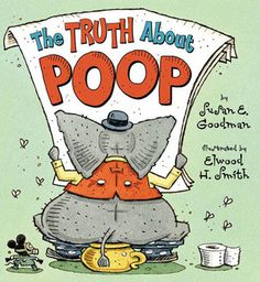 The Truth About Poop by Susan E. Goodman and illustrated by Elwood H. Smith,  Catalog Link: http://search.prairiecat.info/iii/encore/record/C__Rb1648507__Struth%20about%20poop__Orightresult__X5?lang=eng&suite=cobalt