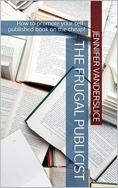 FREE Ebook thru Feb 8, 2016: The Frugal Publicist: How to promote your self-published book on the cheap! by Jennifer Vanderslice http://www.amazon.com/dp/B00VGD1NWE/ref=cm_sw_r_pi_dp_rvFSwb01M1099