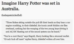On Harry Potter.   29 Times Australians Were The Realest On Tumblr
