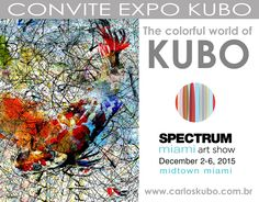 I would like to ask you, please to disclose my participation in Spectrum Miami – 2015  Exhibition from 02th to 06th December in Miami Midtown / Wynwood District in Miami, Florida.  I hope to see you there in my booth (# S1016). Come and enjoy my artwork as you can see in my site: www.carloskubo.com.br .  Thank you very much! Carlos Kubo My face: https://www.facebook.com/carloskubopaintings