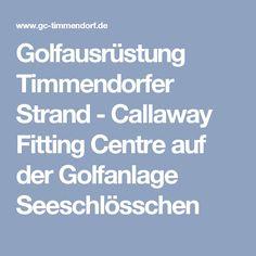 Golfausrüstung Timmendorfer Strand - Callaway Fitting Centre auf der Golfanlage Seeschlösschen