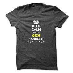 Keep Calm and Let GUN Handle it T Shirts, Hoodies, Sweatshirts. CHECK PRICE ==►…
