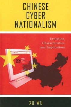 Chinese Cyber Nationalism: Evolution, Characteristics, and Implications  ||   https://www.tobem.com/cyberwar/chinese-cyber-nationalism-evolution-characteristics-and-implications/?utm_campaign=crowdfire&utm_content=crowdfire&utm_medium=social&utm_source=pinterest