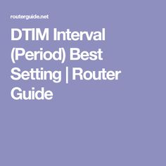 DTIM Interval (Period) Best Setting | Router Guide