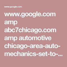 www.google.com amp abc7chicago.com amp automotive chicago-area-auto-mechanics-set-to-go-on-strike-monday-night 2263087